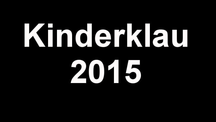 Kinderklau 2015 & Rückblick